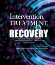 Intervention, Treatment and Recovery: A Practical Guide to the TAP 21 Addiction