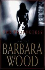 The Prophetess: A Novel Barbara Wood Hardcover