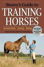 Storey's Guide to Raising: Training Horses : Ground Work, Driving, Riding by Hea