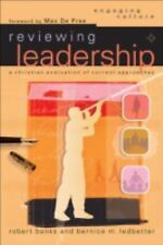 Reviewing Leadership: A Christian Evaluation of Current Approaches (Engaging Cul