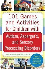101 Games and Activities for Children with Autism, Asperger's and Sensory...