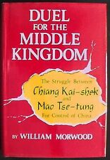 Duel For The Middle Kingdom: Chiang Kai-shek and Mao Tse-tung HB/DJ 1st Fine