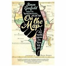 On the Map: A Mind-Expanding Exploration of the Way the World Looks (Ala Notab..