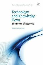 Technology and Knowledge Flow: The Power of Networks (Chandos Information Profes