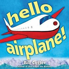 Hello, Airplane! by Bill Cotter (2014, Hardcover)