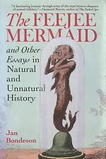 The Feejee Mermaid and Other Essays in Natural and Unnatural History by Jan...