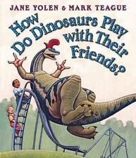 How do Dinosaurs Play with their Friends - Jane Yolen (Board Book) Mark Teague