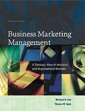 Business Marketing Management: A Strategic View of Industrial and Organizationa