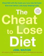 The Cheat to Lose Diet: Cheat BIG with the Foods You Love, Lose Fat Faster Than