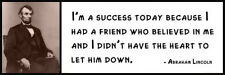 Wall Quote - ABRAHAM LINCOLN - I'm a success today because I had a friend who be