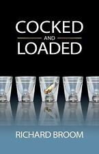Cocked and Loaded by Richard Broom (2010, Paperback) Brand New* Free Shipping!