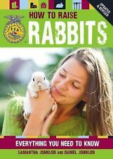 Ffa: How to Raise Rabbits : Everything You Need to Know by Samantha Johnson...