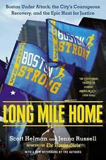 Long Mile Home: Boston Under Attack, the City's Courageous Recovery, and the Ep