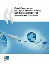 Good Governance for Digital Policies, How to Get the Most Out of Ict: -ExLibrary