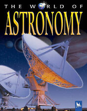 Stott, Carole The World of Astronomy Very Good Book