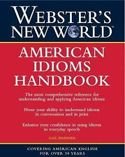 Webster's New World American Idioms Handbook by Brenner, Gail