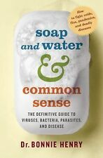 Soap and Water and Common Sense: How to Stay Healthy in a Germ-Filled -ExLibrary