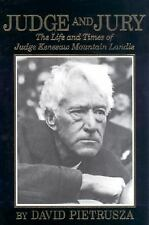 Judge and Jury: The Life and Times of Judge Kenesaw Mountain Landis by Pietrusz