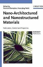 Nano-Architectured and Nanostructured Materials: Fabrication, Control -ExLibrary