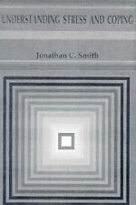 Understanding Stress and Coping by Jonathan C. Smith (1992, Paperback)