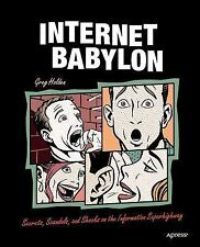Internet Babylon: Secrets, Scandals, and Shocks on the Information Superhighway