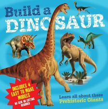 Build a Dinosaur Learn All About These Prehistoric Giants 9781782121848