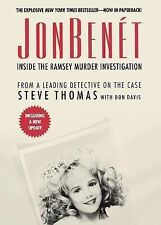 JonBenet : Inside the Ramsey Murder Investigation by Steve Thomas and Donald...
