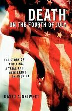 Death on the Fourth of July: The Story of a Killing, a Trial, and Hate Crime in