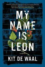 My Name Is Leon by Kit de Waal (2016, Hardcover)