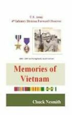 NEW Memories of Vietnam: U.S. Amy 4th Infantry Division Foward Observer by Chuck