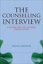 The Counselling Interview : Key Skills and Processes by Helen Cameron (2008,...