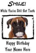 Boxer Dog Happy Birthday Teeth smile 19  A5 Personalised Greetings card