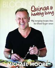 Blood Sugar: Quinoa and Healthy Living by Michael Moore
