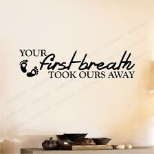 Your First Breath Took Ours Away - Wall Art Decal Sticker Quote Nursery Decor