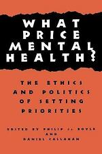 Hastings Center Studies in Ethics: What Price Mental Health? : The Ethics and...
