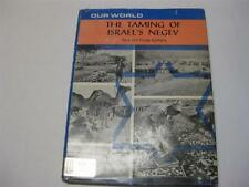 Our World: The Taming of Israel's Negev. by Cecil Paige, Golann