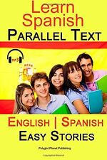 Learn Spanish- Parallel Text by Polyglot Planet Publishing (Paperback)(Spanish)