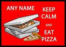 Keep Calm and Eat PIZZA personalizzata tavola PLACEMAT