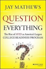 Question Everything: The Rise of AVID as America's Largest College Readiness Pro