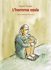 A SUREAU * L'Homme Assis * ANIMAX Ecole Des Loisirs * livre enfant french book