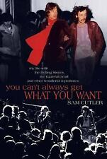 You Can't Always Get What You Want: My Life with the Rolling Stones, the Gratefu
