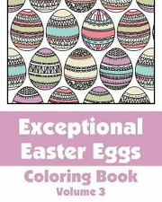 Exceptional Easter Eggs Coloring Book (Volume 3) by H. R. Wallace Publishing...