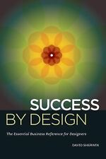 Success By Design: The Essential Business Reference for Designers, Sherwin, Davi