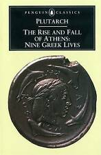 The Rise and Fall of Athens Nine Greek Lives, By Plutarch; translated by Ian Sco