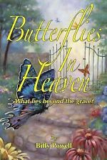 Butterflies in Heaven : What Lies Beyond the Grave? by Billy Powell (2014,...