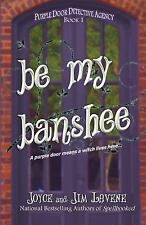 Purple Door Detective Agency: Be My Banshee by Joyce Lavene (2015, Paperback)