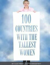100 Countries with the Tallest Women by Alex Trost and Vadim Kravetsky (2013,...
