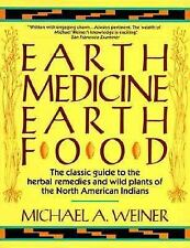 Earth Medicine, Earth Food Michael A. Weiner Books-Good Condition