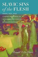Slavic Sins of the Flesh: Food, Sex, and Carnal Appetite in Nineteenth-Century R