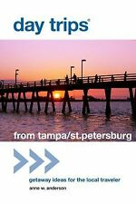 Day Trips® from Tampa Bay: Getaway Ideas for the Local Traveler (Day Trips S